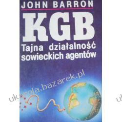 KGB Tajna działalność sowieckich agentów John Barron Po 1945 roku