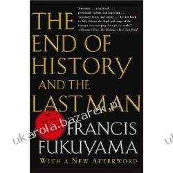 End of History and the Last Man koniec historii Fukuyama Francis Pozostałe