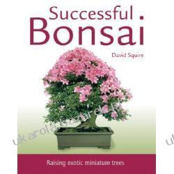 Successful Bonsai Raising Exotic Miniature Trees Squire David Kalendarze książkowe