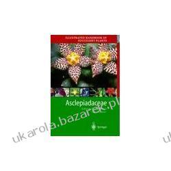 Illustrated Handbook of Succulent Plants Asclepiadaceae Focke Albers Ulrich Meve