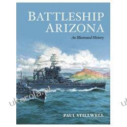 Battleship Arizona An Illustrated History Stillwell Paul Historia żeglarstwa