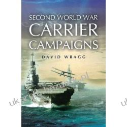 Second World War Carrier Campaigns Wragg David W. Aktorzy i artyści