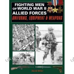 Fighting Men Of World War II Allied Forces Miller David