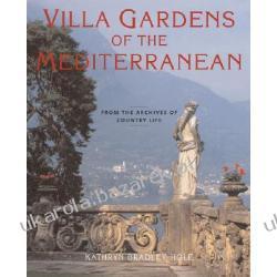 Villa Gardens of the Mediterranean From the Archives of Country Life Bradley-Hole Kathryn Kalendarze książkowe