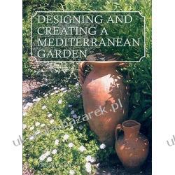 Designing Creating a Mediterranean Garden Cox Freda Zagraniczne