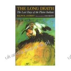 The Long Death The Last Days of the Plains Indians Andrist Ralph K. Brown Dee