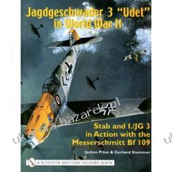 "Jagdgeschwader 3 ""Udet"" in WWII Vol. 1 Stab and I/JG3 in Action with the Messerschmitt Bf 109 Pozostałe"