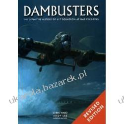 DAMBUSTERS The Illustrated History of 617 Squadron Chris Ward Andy Lee Zagraniczne
