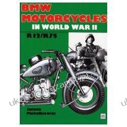 BMW Motorcycles in World War II R12/R75 Piekalkiavicz Janusz Zagraniczne