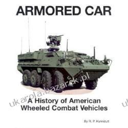 Armored Car A History of American Wheeled Combat Vehicles Hunnicutt R. P