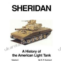 Sheridan A History of the American Light Tank Volume 2 Hunnicutt R. P. Albumy i czasopisma