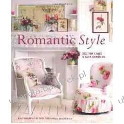Romantic Style: Create a Beautiful Home with a Romantic Vintage Look Selina Lake Fortyfikacje