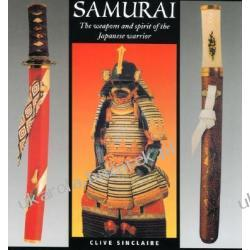 Samurai: The Weapons and Spirit of the Japanese Warrior Sinclaire Clive