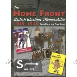The Home Front: British Wartime Memorabilia 1939-1945 Doyle Peter Evens Paul