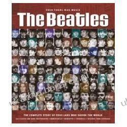 The Beatles The Complete Story of Four Lads Who Shook the World Hill Tim Kalendarze ścienne