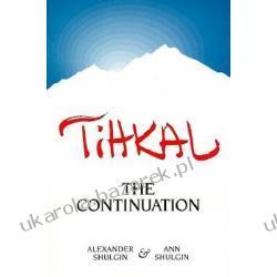 Tihkal A Continuation Shulgin Alexander Shulgin Ann Perrine Daniel M. Napoje, drinki