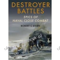 Destroyer Battles Epics Of Naval Close Encounters Stern Robert C. Zagraniczne