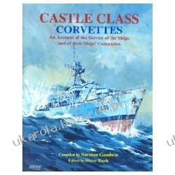 CASTLE CLASS CORVETTES Norman Goodwin Marynarka Wojenna