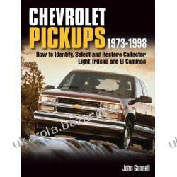 Chevrolet Pickups 1973-1998 How to Identify Select and Restore Collector Light Trucks and El Caminos John Gunnell