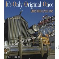 It's Only Original Once: Unrestored Classic Cars Lentinello Richard A. Lotnictwo