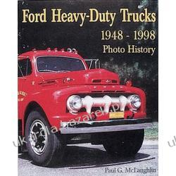 Ford Heavy-Duty Trucks 1948-1998 Photo History McLaughlin Paul G.