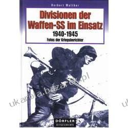 Divisionen der Waffen-SS im Einsatz 1940-1945 Fotos der Kriegsberichter Walther Herbert Jednostki specjalne
