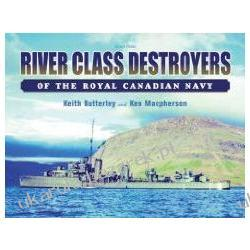 River Class Destroyers of the Royal Canadian Navy Butterley Keith Kalendarze ścienne