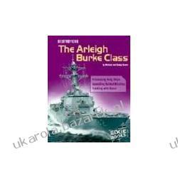 Destroyers The Arleigh Burke Class Green Michael Green Gladys Pozostałe
