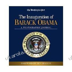The Inauguration Of Barack Obama A Photographic Journal The Washington Post Bradlee Ben Jr. Politycy