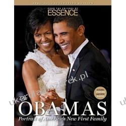 The Obamas Portrait of America's New First Family From the Editors of Essence The Editors of Essence Magazine From