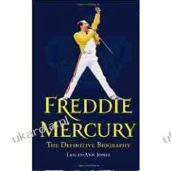 Freddie Mercury The Definitive Biography Lesley-Ann Jones  Pozostałe