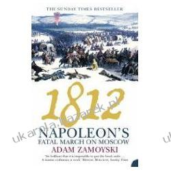 1812 NAPOLEON'S FATAL MARCH ON MOSCOW ZAMOYSKI ADAM Kalendarze ścienne