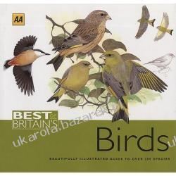 Best Of Britain's Birds Beautifully Illustrated Guide to Over 250 Species Sterry Paul AA Publishing