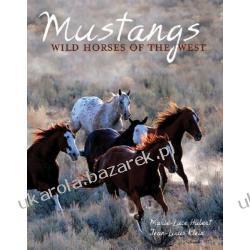 Mustangs Wild Horses of the West Hubert Marie-Luce Klein Jean-Louis Kalendarze ścienne