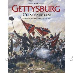Gettysburg Companion A Guide To The Most Famous Battle Of The Civil War Adkin Mark Pozostałe