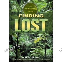 Finding Lost The Unofficial Guide Stafford Nikki