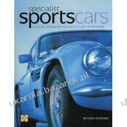 Specialist Sports Cars The Good, the Bad and the Ugly from a Very British Breed Heseltine Richard Zagraniczne