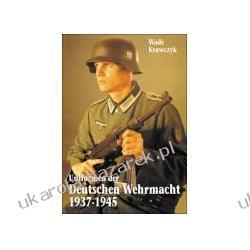 Uniformen Der Deutschen Wehrmacht 1937-1945 Krawczyk Wade