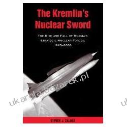 The Kremlin's Nuclear Sword The Rise and Fall of Russia's Strategic Nuclear Forces 1945-2000 Zaloga Steven J.