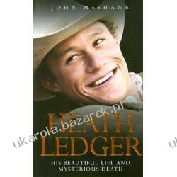 Heath Ledger His Beautiful Life and Mysterious Death McShane John Kalendarze ścienne