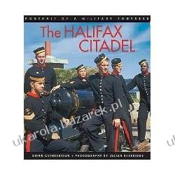 The Halifax Citadel Portrait of a Military Fortress Cuthbertson Brian
