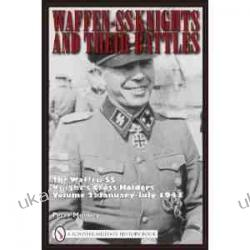 Waffen-SS Knights and Their Battles: The Waffen-SS Knights Cross Holders: Volume 2: January-July 1943 Samochody