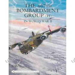 The 467th Bombardment Group (H) in World War II: in Combat with the B-24 Liberator over Europe Perry Watts II wojna światowa