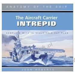 The Aircraft Carrier Intrepid Roberts John anatomy of the ship