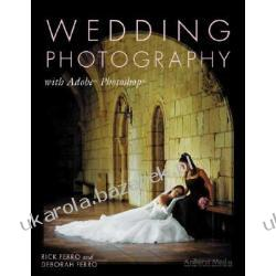 Wedding Photography with Adobe Photoshop Ferro Rick Ferro Deborah Fotografia