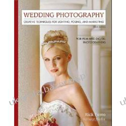 Wedding Photography Creative Techniques for Lighting, Posing, and Marketing for Digital Biografie, wspomnienia