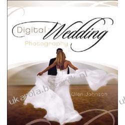 Digital Wedding Photography Capturing Beautiful Memories Johnson Glen Pozostałe