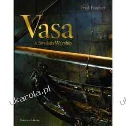 Vasa: A Swedish Warship Frederick M. Hocker Historyczne