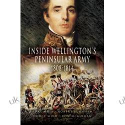 Inside Wellington's Peninsular Army 1808-1814 Muir Rory Historyczne