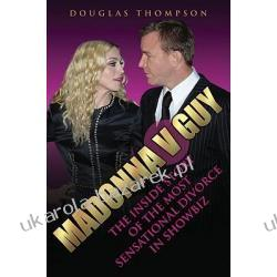 Madonna V Guy The Inside Story of the Most Sensational Divorce in Showbiz Thompson Douglas Pozostałe